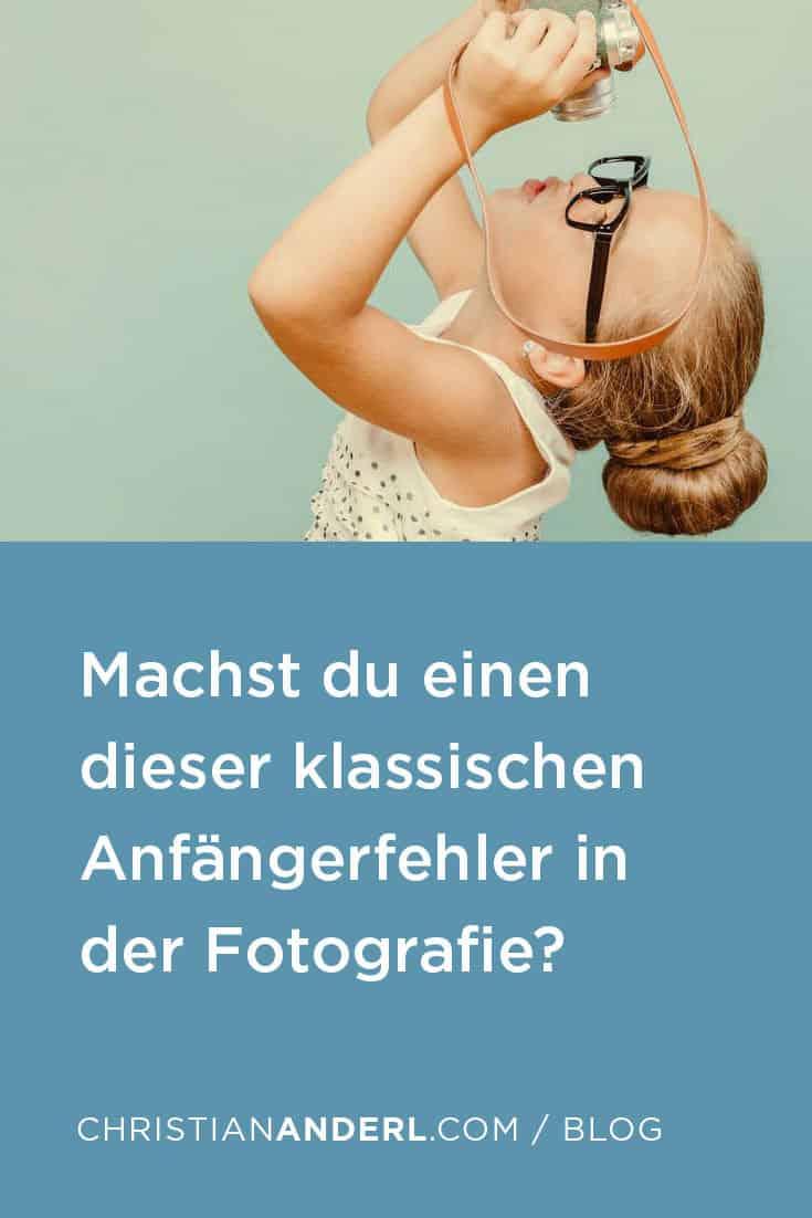 Fotografieren lernen. Machst du einen dieser klassischen und üblichen Fehler als Fotografie Anfänger?